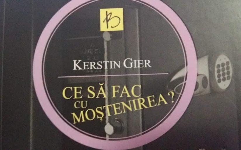 Ce să fac cu moștenirea Kerstin Gier