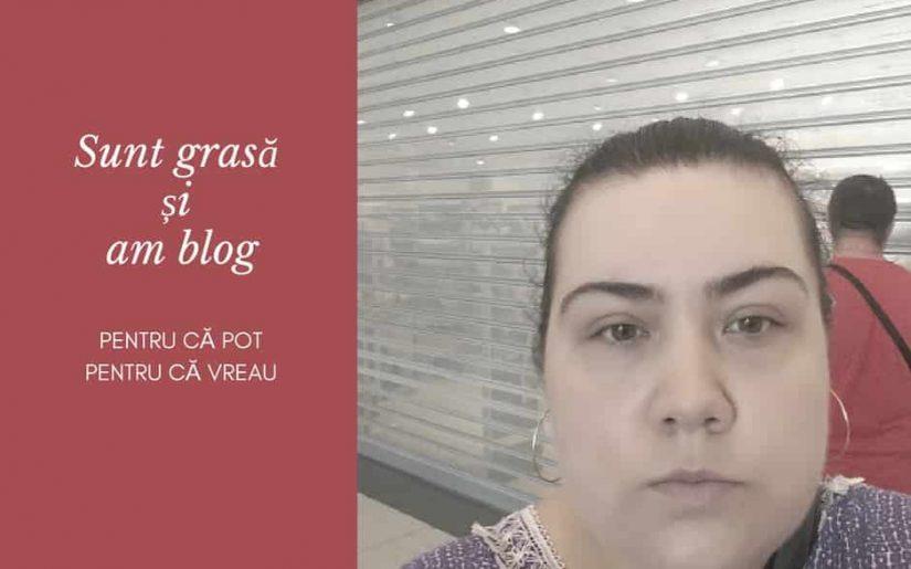 sunt grasa si am blog