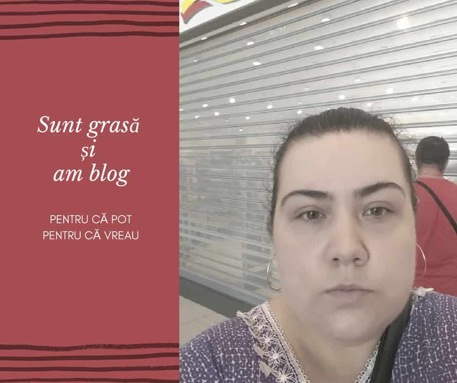 sunt grasa si am blog