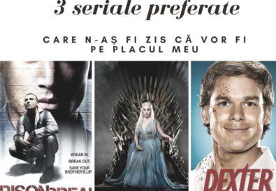 3 seriale preferate care n-aș fi zis că vor fi pe placul meu Prison Break, Dexter și Game of Thrones