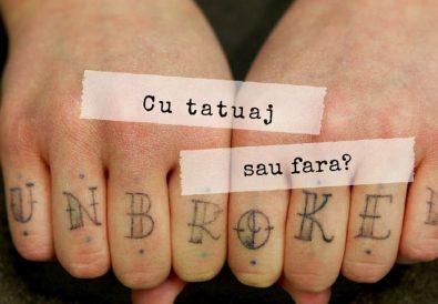 cu tatuaj sau fara