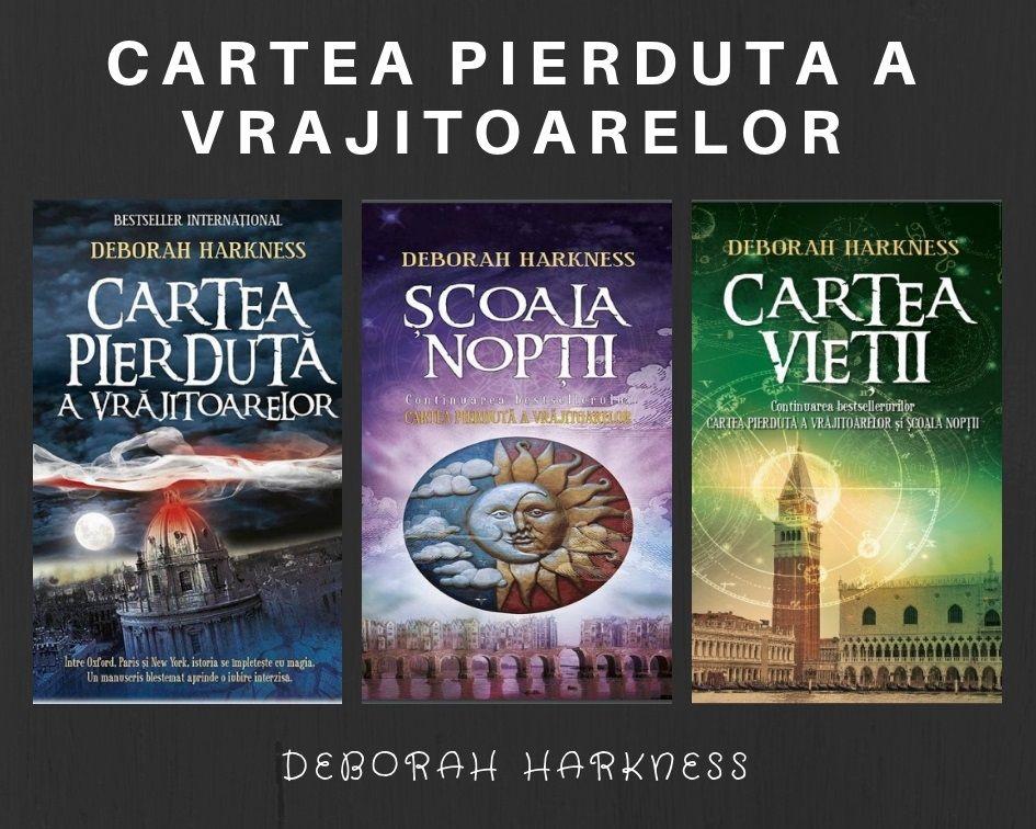 Cartea pierdută a vrăjitoarelor trilogie Deborah Harkness