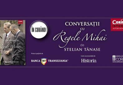 Conversații cu Regele Mihai de Stelian Tănase