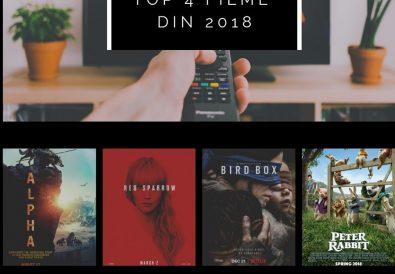 Top 4 filme din 2018