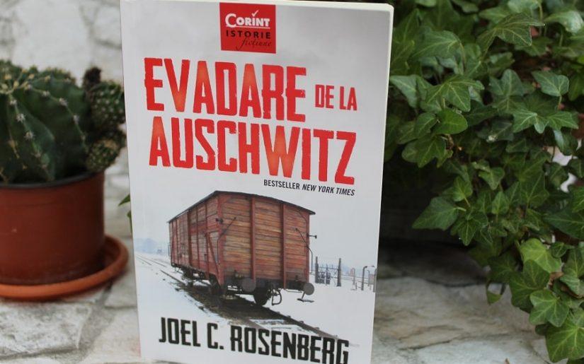 Evadare de la Auschwitz - Joel C. Rosenberg