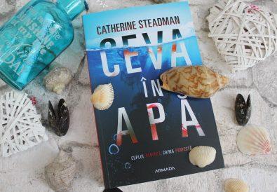 Ceva în apă - Catherine Steadman