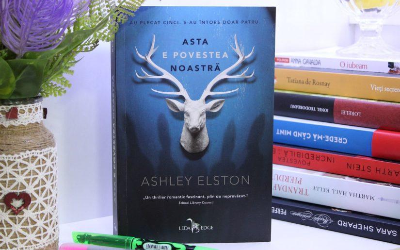 Asta e povestea noastră Ashley Elston