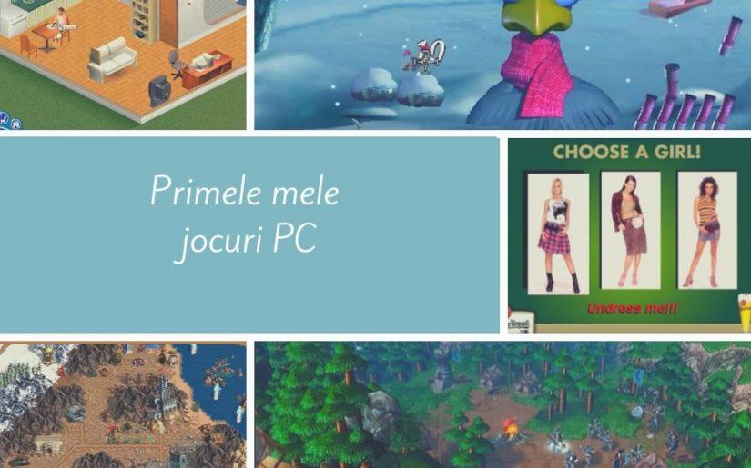 Primele jocuri PC jucate Sims, Prepelix, Heroes 3, Warcraft 3 si Undress Me